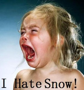 I Hate Snow!